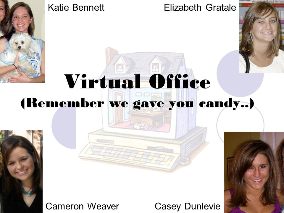 Virtual Office (Remember we gave you candy..)