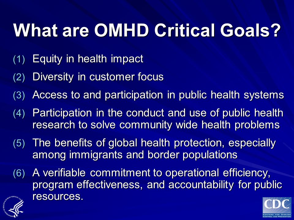 What are OMHD Critical Goals