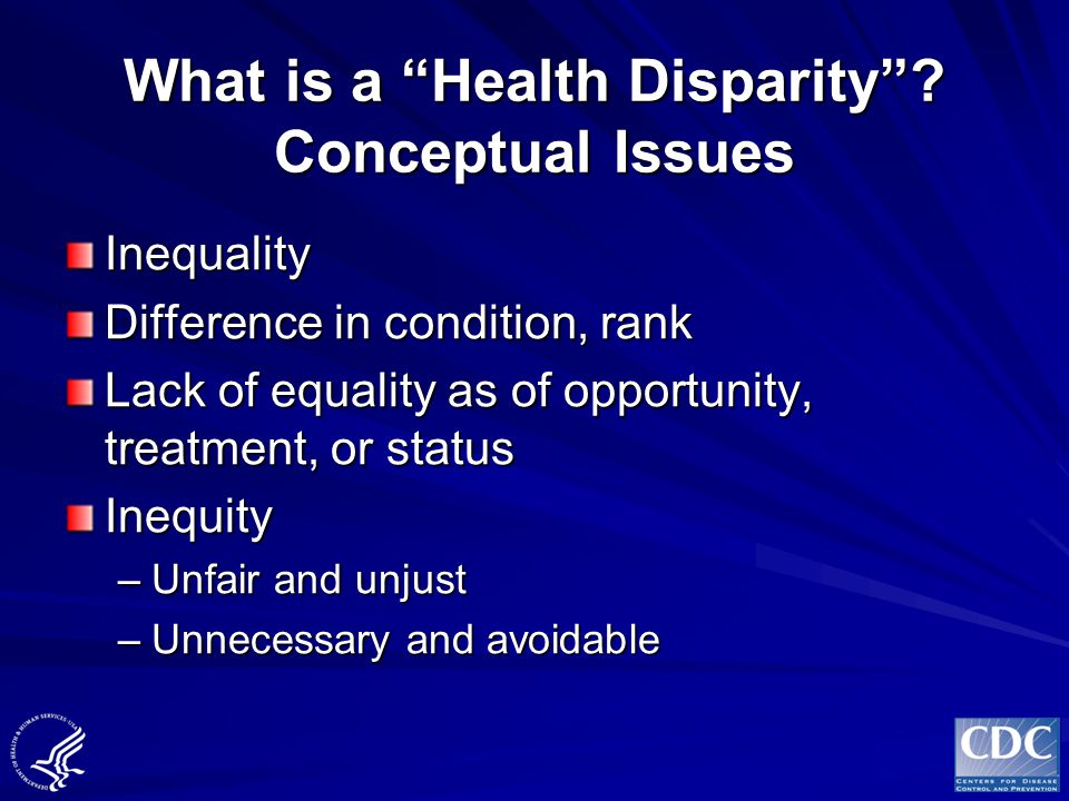 What is a Health Disparity Conceptual Issues