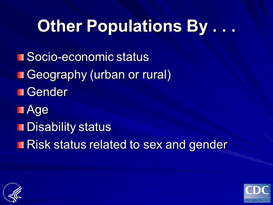 Other Populations By . . . Socio-economic status