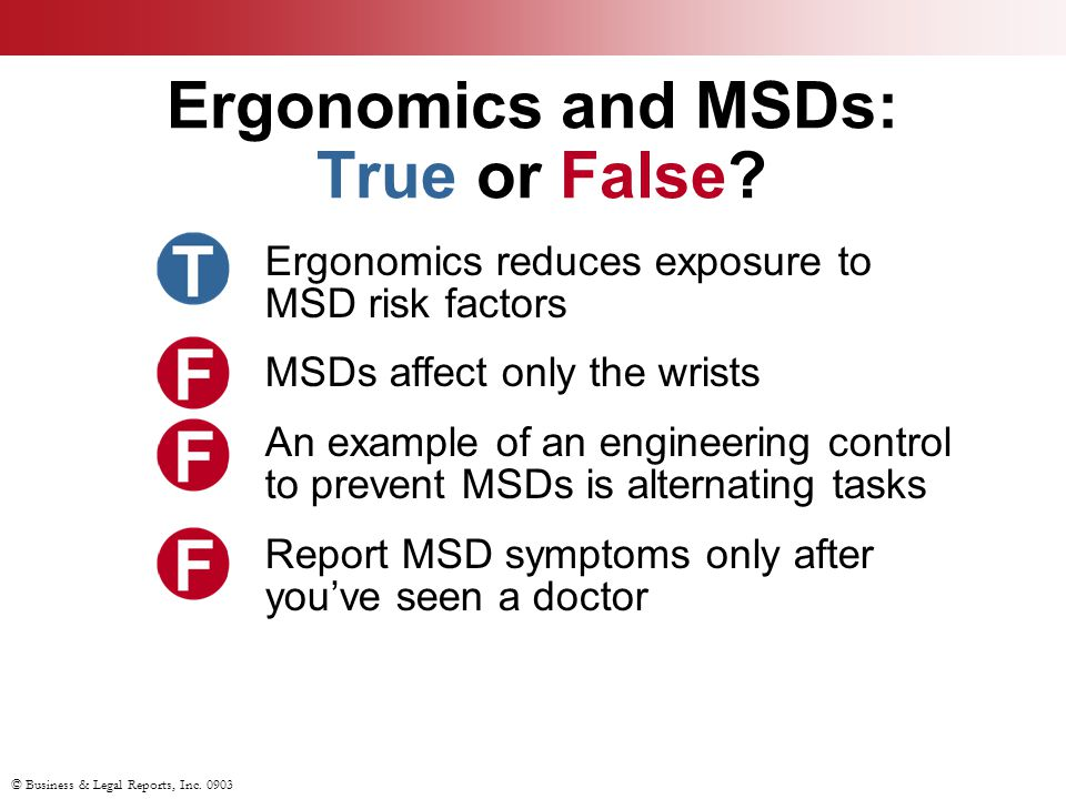 Ergonomics and MSDs: True or False