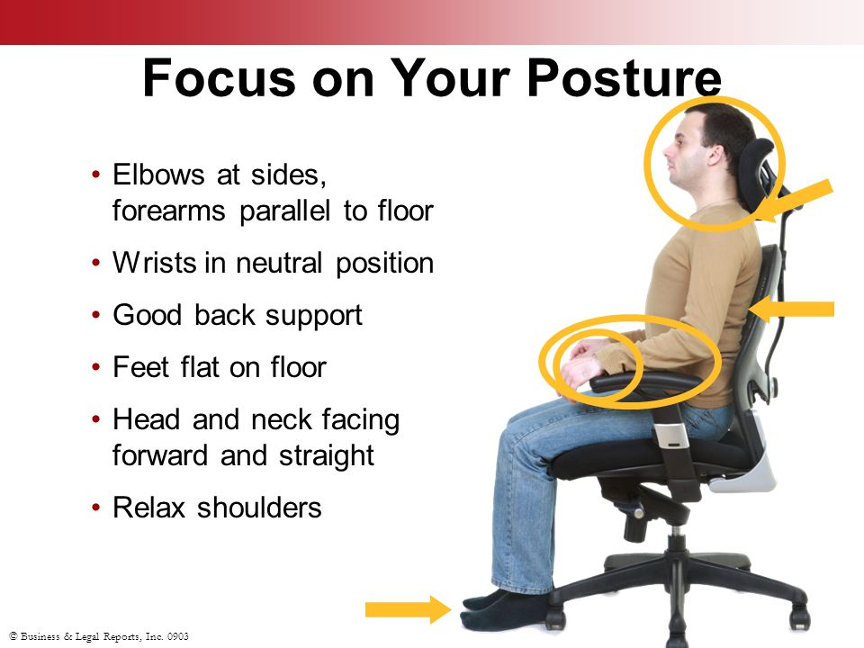 Focus on Your Posture Elbows at sides, forearms parallel to floor