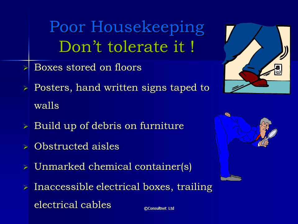 Poor Housekeeping Don't tolerate it !