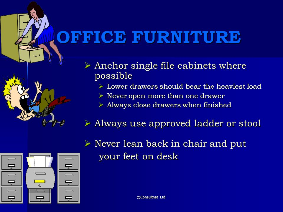 OFFICE FURNITURE Anchor single file cabinets where possible