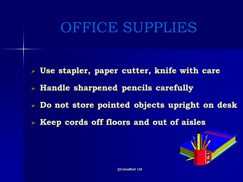 OFFICE SUPPLIES Use stapler, paper cutter, knife with care