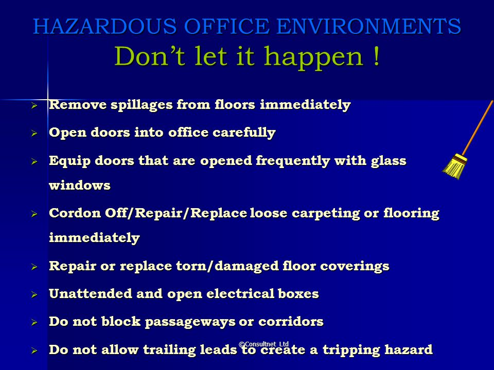 HAZARDOUS OFFICE ENVIRONMENTS Don't let it happen !