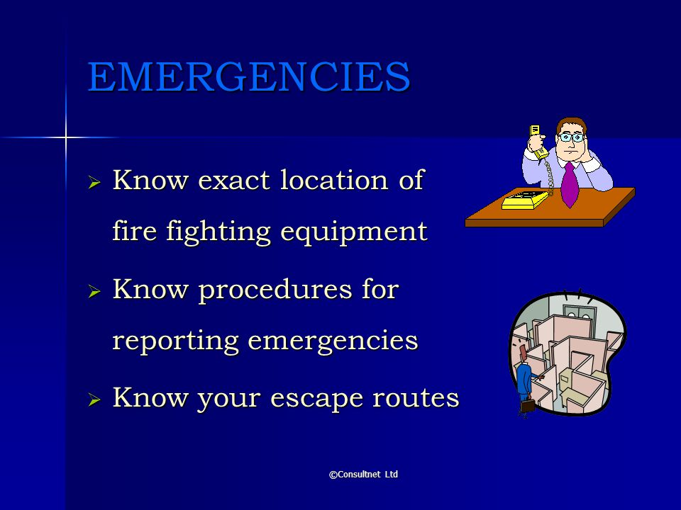 EMERGENCIES Know exact location of fire fighting equipment