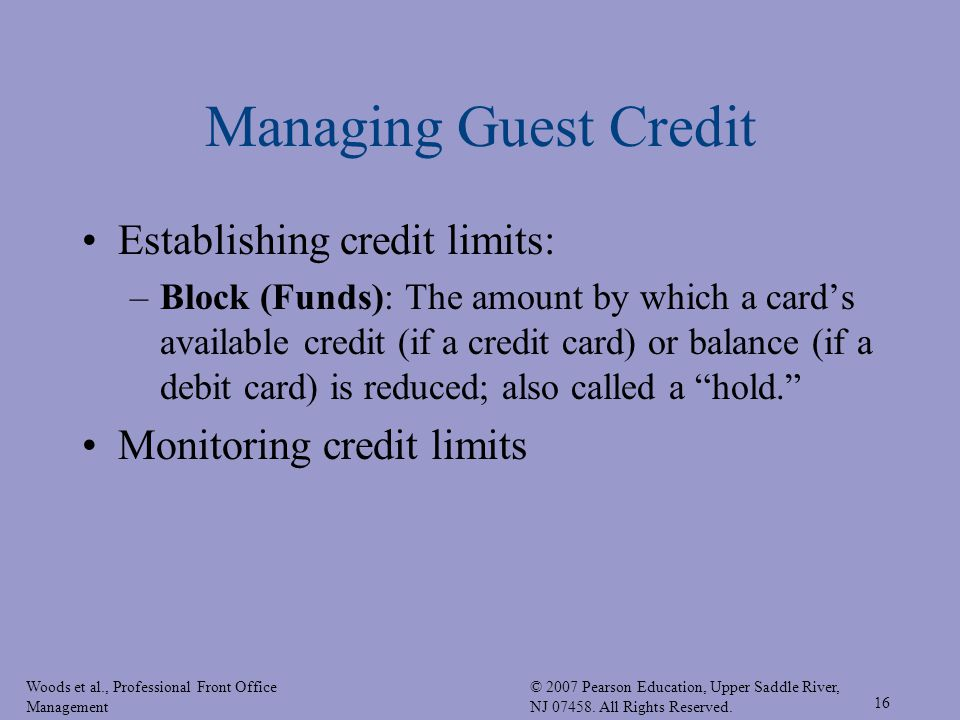 Managing Guest Credit Establishing credit limits: