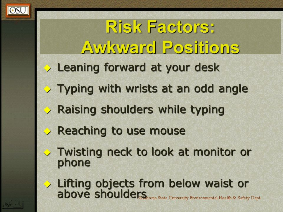 Risk Factors: Awkward Positions