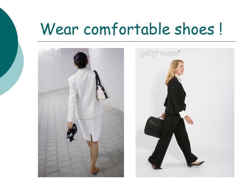 Wear comfortable shoes !
