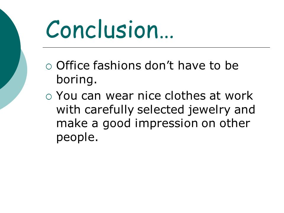 Conclusion… Office fashions don't have to be boring.