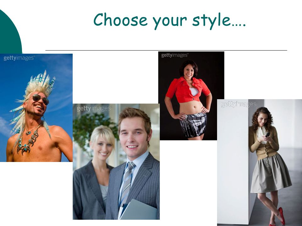 Choose your style….