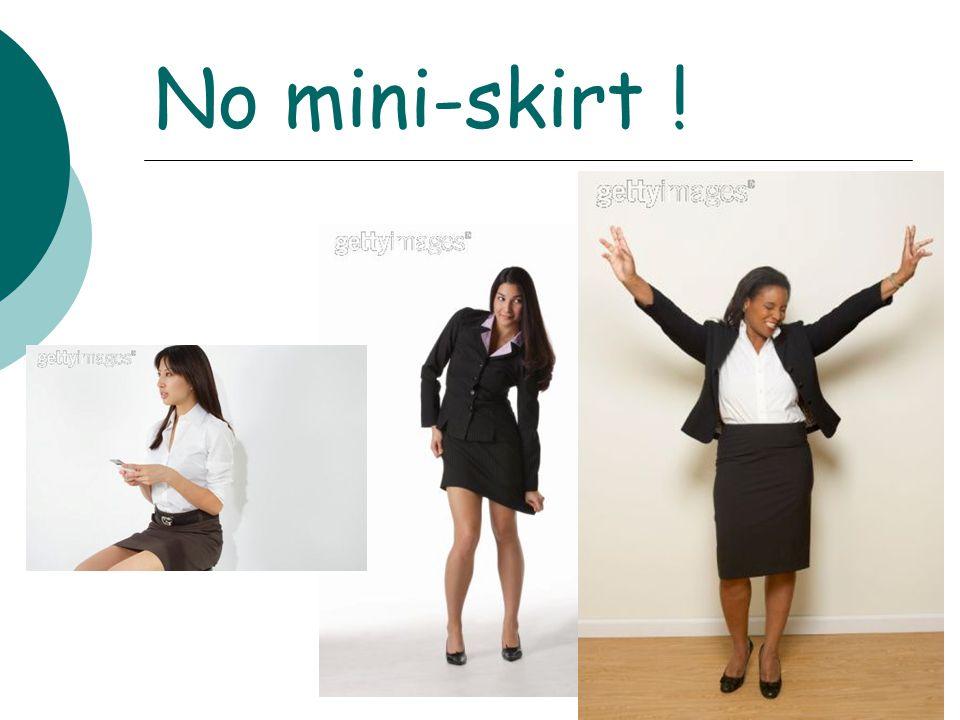 No mini-skirt !