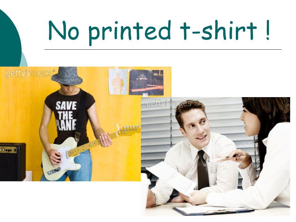 No printed t-shirt !