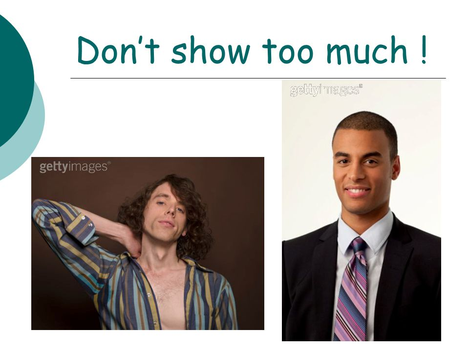 Don't show too much !