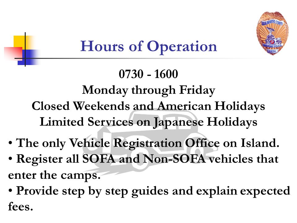 Hours of Operation 0730 - 1600 Monday through Friday