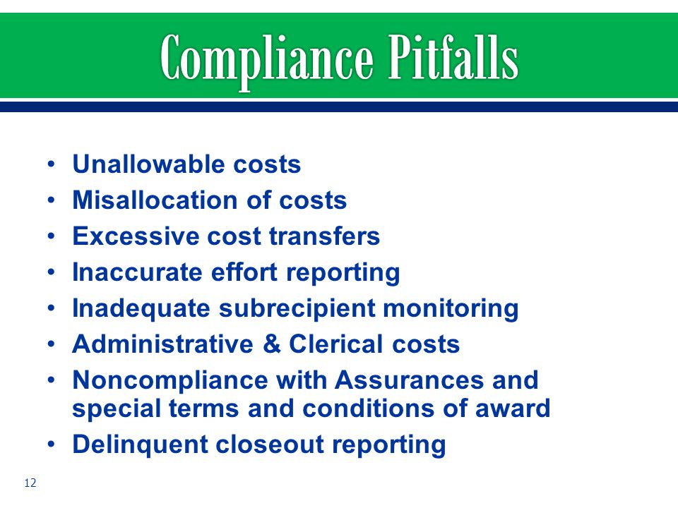 Compliance Pitfalls Unallowable costs Misallocation of costs