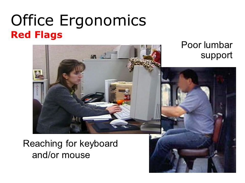 Office Ergonomics Red Flags Poor lumbar support