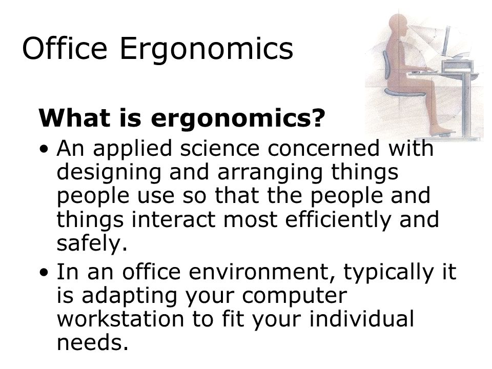 Office Ergonomics What is ergonomics