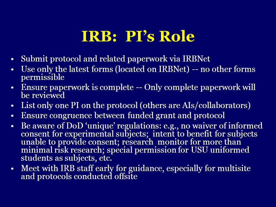 IRB: PI's Role Submit protocol and related paperwork via IRBNet