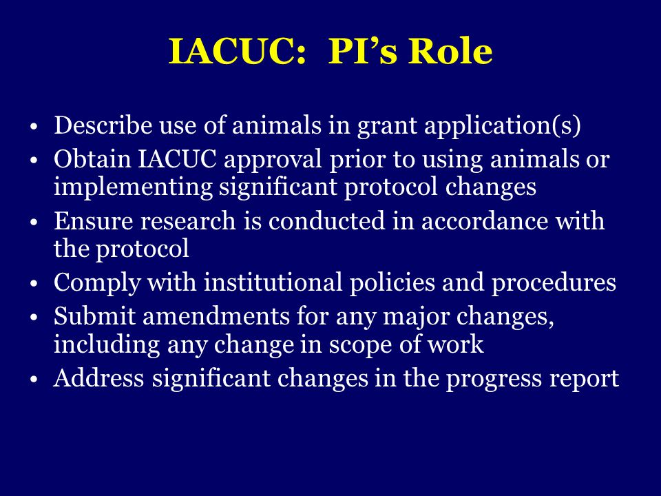 IACUC: PI's Role Describe use of animals in grant application(s)