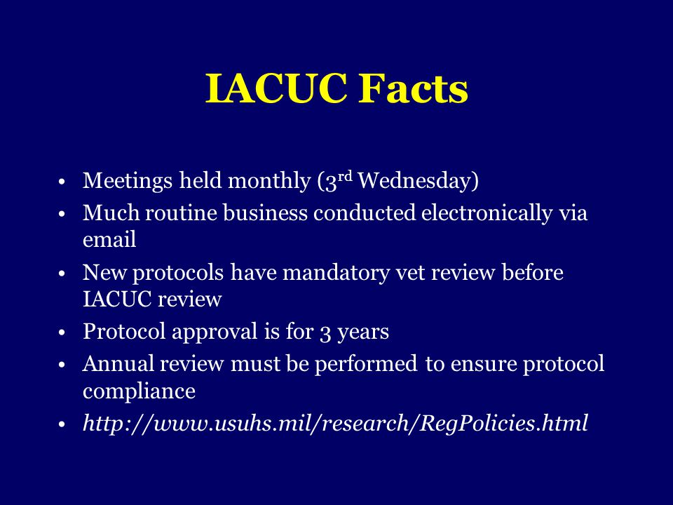 IACUC Facts Meetings held monthly (3rd Wednesday)