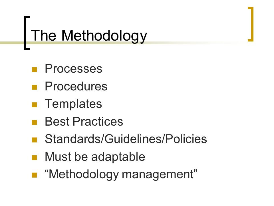The Methodology Processes Procedures Templates Best Practices