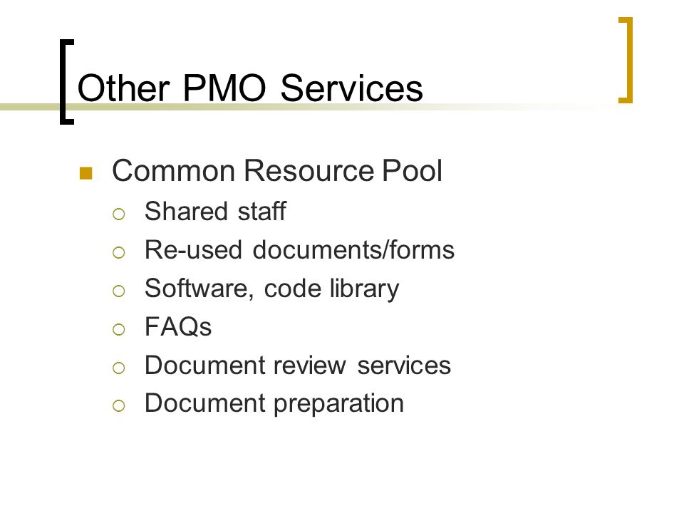 Other PMO Services Common Resource Pool Shared staff