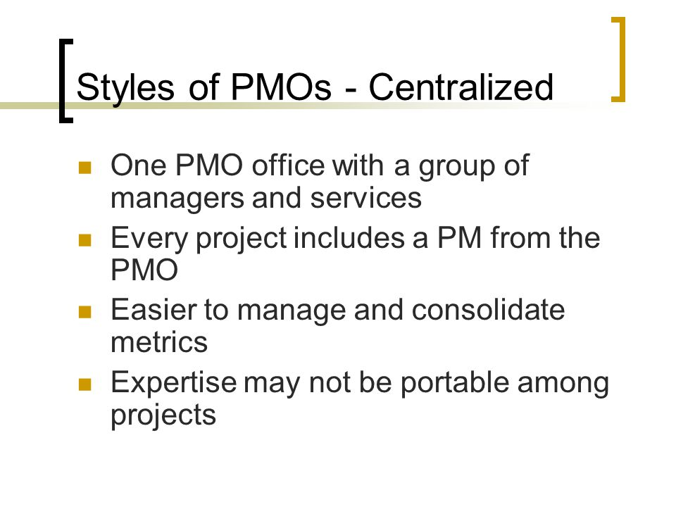 Styles of PMOs - Centralized
