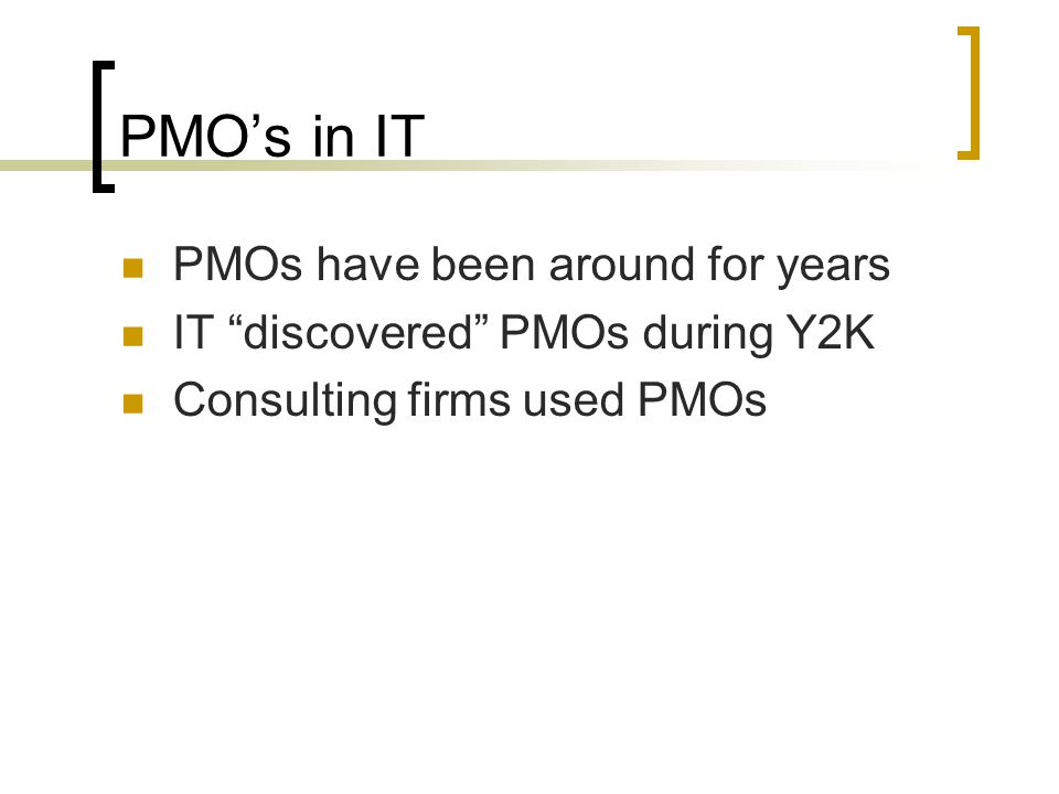 PMO's in IT PMOs have been around for years
