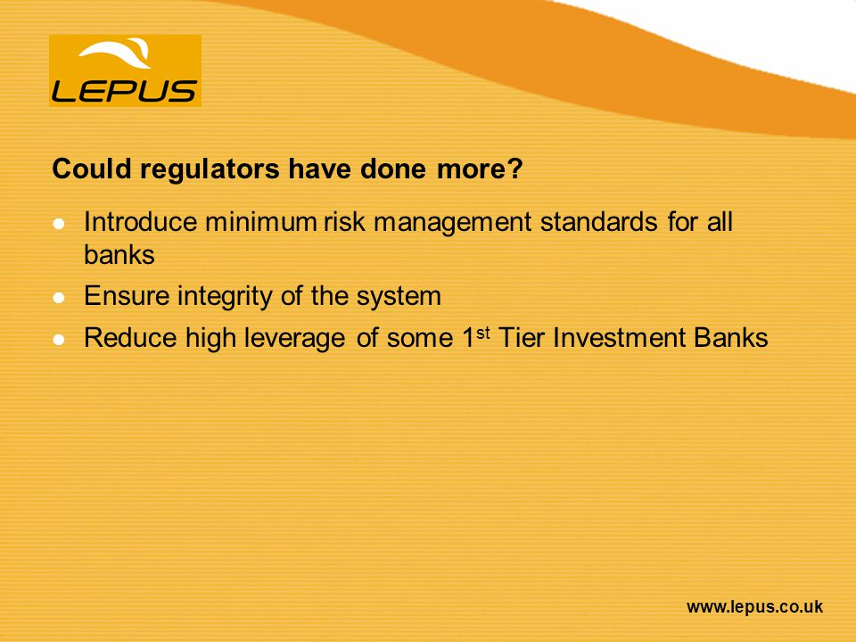 Could regulators have done more
