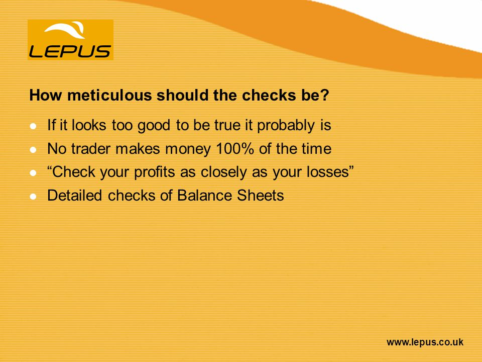 How meticulous should the checks be