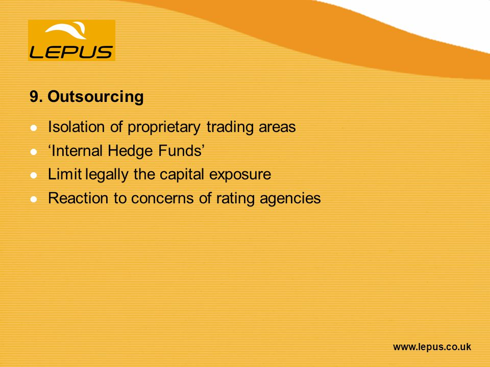 9. Outsourcing Isolation of proprietary trading areas