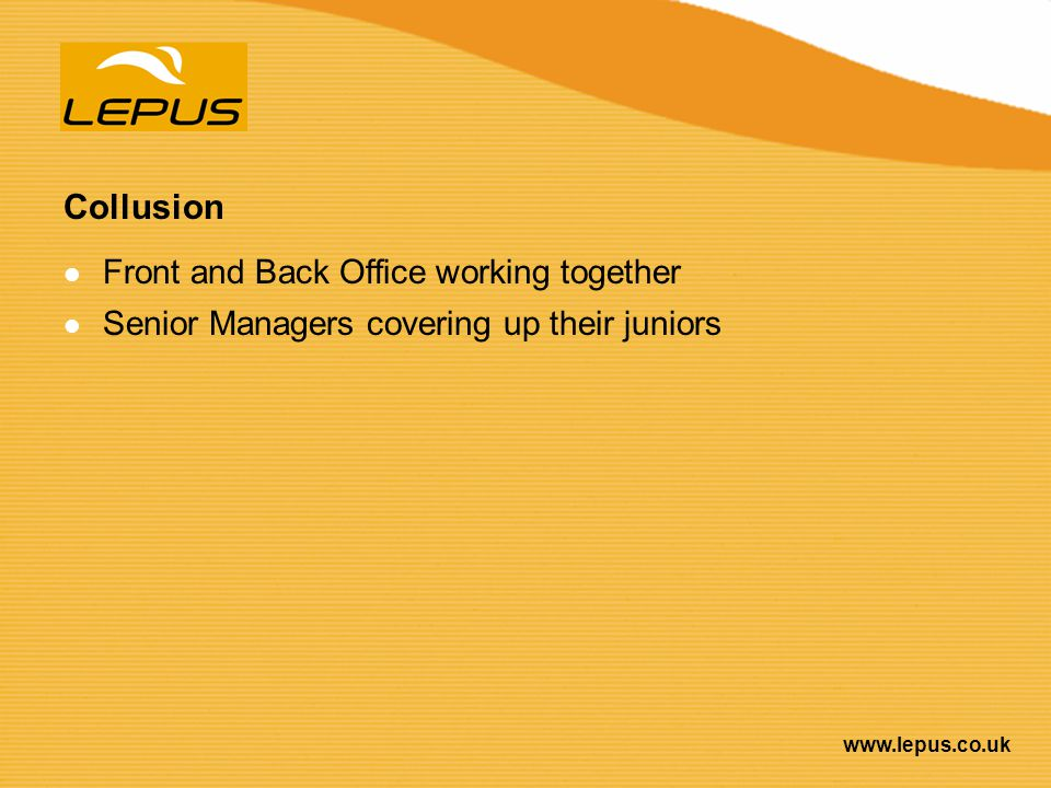 Collusion Front and Back Office working together