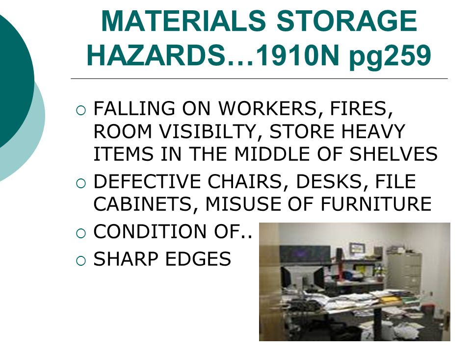MATERIALS STORAGE HAZARDS…1910N pg259