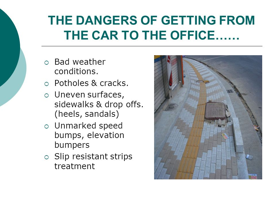 THE DANGERS OF GETTING FROM THE CAR TO THE OFFICE……