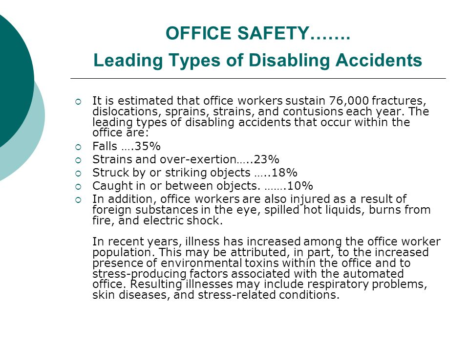 OFFICE SAFETY……. Leading Types of Disabling Accidents