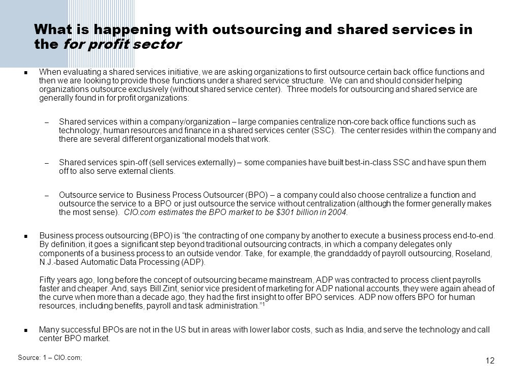 What is happening with outsourcing and shared services in the for profit sector