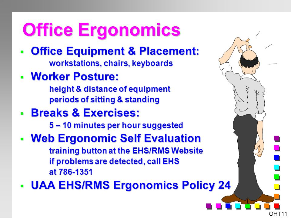 Office Ergonomics Office Equipment & Placement: Worker Posture: