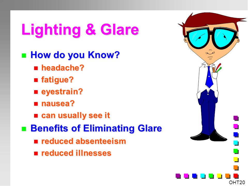 Lighting & Glare How do you Know Benefits of Eliminating Glare