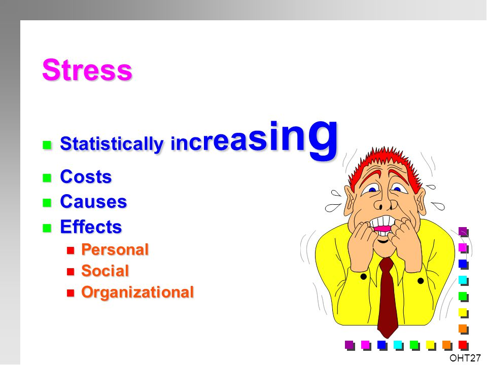 Stress Statistically increasing Costs Causes Effects Personal Social