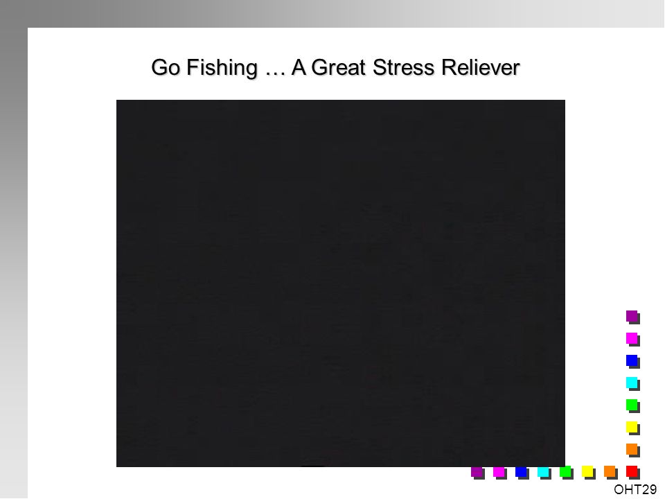 Go Fishing … A Great Stress Reliever