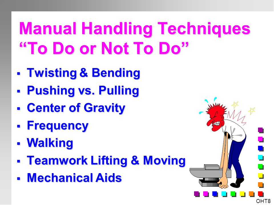Manual Handling Techniques To Do or Not To Do