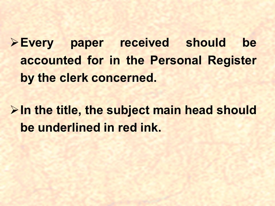 Every paper received should be accounted for in the Personal Register by the clerk concerned.