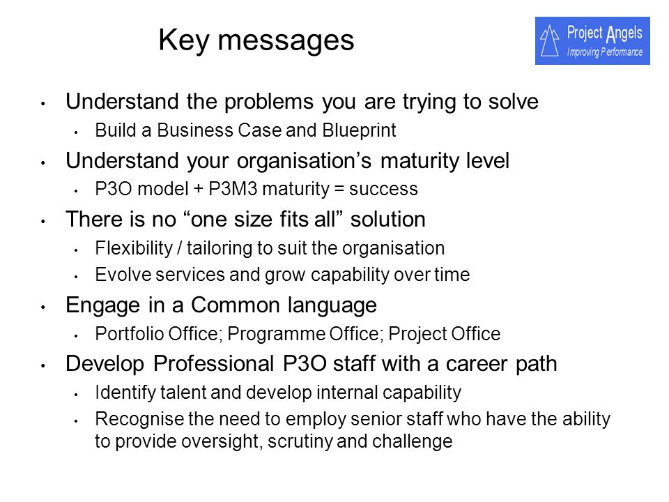Key messages Understand the problems you are trying to solve