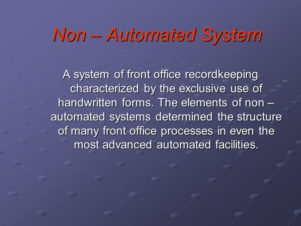 Non – Automated System