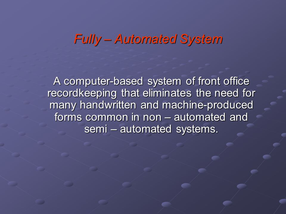 Fully – Automated System