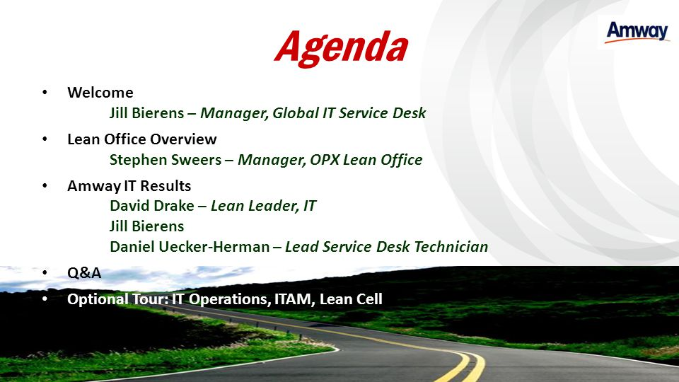 Agenda Welcome Jill Bierens – Manager, Global IT Service Desk