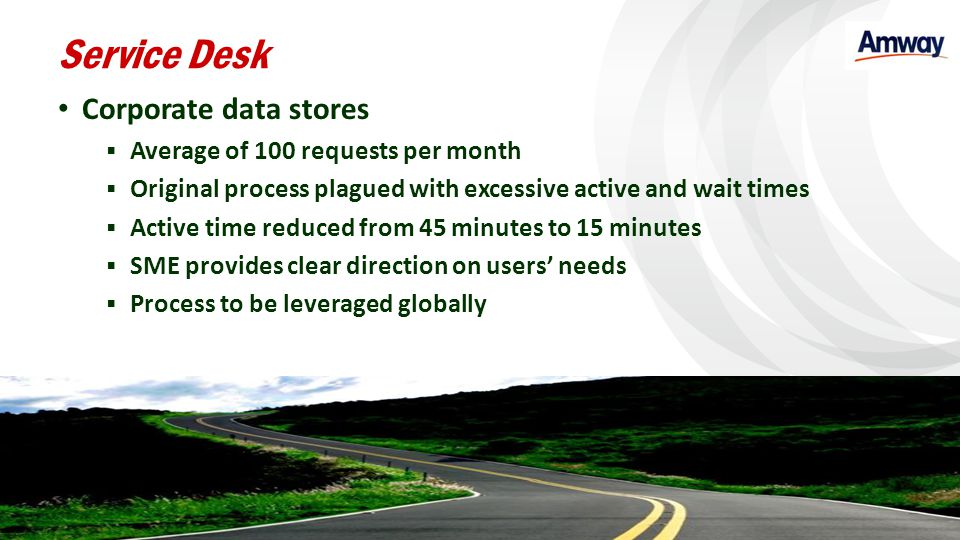 Service Desk Corporate data stores Average of 100 requests per month