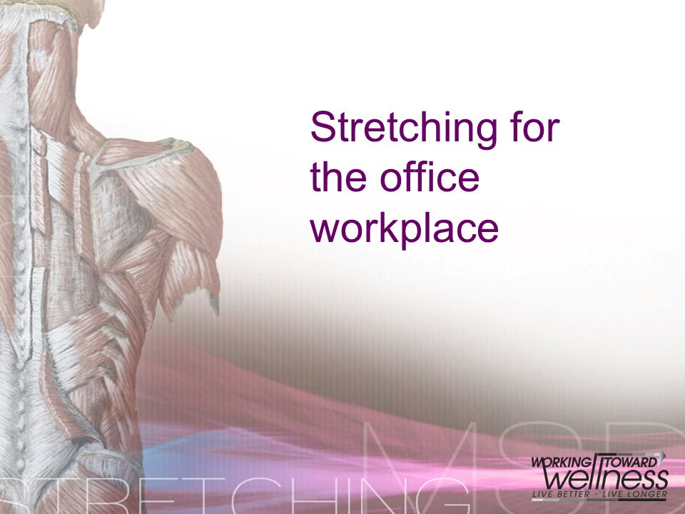 Stretching for the office workplace
